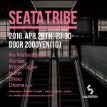 SEATA TRIBE @ 吉祥寺 CLUB SEATA 2016.4.28