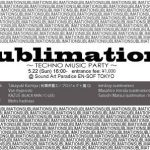 SUBLIMATION VOL.6 @2016年5月22日 EN-SOF TOKYO