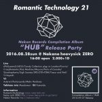 "ROMANTIC TECHNOLOGY 21 ~Nekon Records Compilation ""HUB"" Release Party~@中野Heavysick ZERO 2016-08-28"