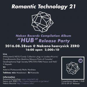"ROMANTIC TECHNOLOGY 21 ~Nekon Records Compilation ""HUB"" Release Party~"