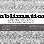 SUBLIMATION VOL.6 @2016年5月22日 EN-SOF TOKYO
